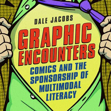 Alternative modalities – A Review of Graphic Encounters: Comics and the Sponsorship of Multimodal Literacy