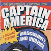 Cap the Chameleon: A Review of Captain America, Masculinity, and Violence